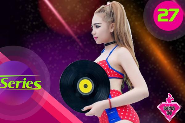 Nhạc sàn MISS DJ 2015 Vol 1 - DJ Giao Le