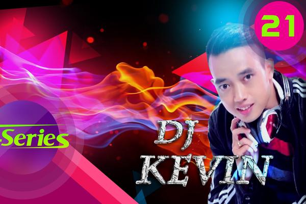 The United DJs Of Viet Nam Vol 21 | DJ Kevin